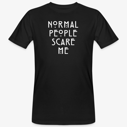 NORMAL PEOPLE SCARE ME - T-shirt bio Homme