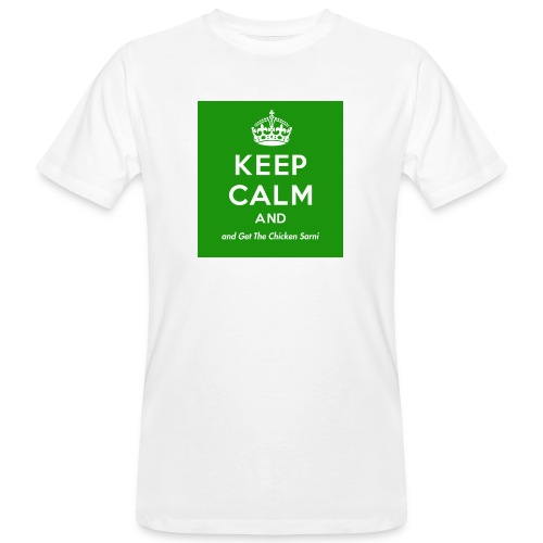 Keep Calm and Get The Chicken Sarni - Green - Men's Organic T-Shirt