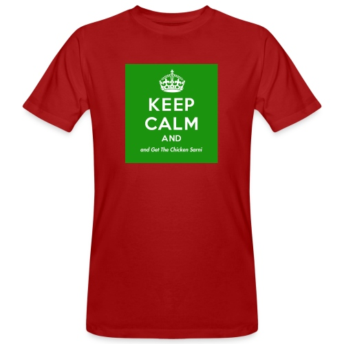 Keep Calm and Get The Chicken Sarni - Green - Men's Organic T-Shirt