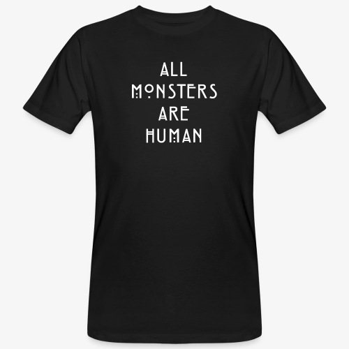 All Monsters Are Human - T-shirt bio Homme
