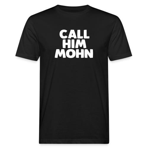 CallHimMohn - Männer Bio-T-Shirt