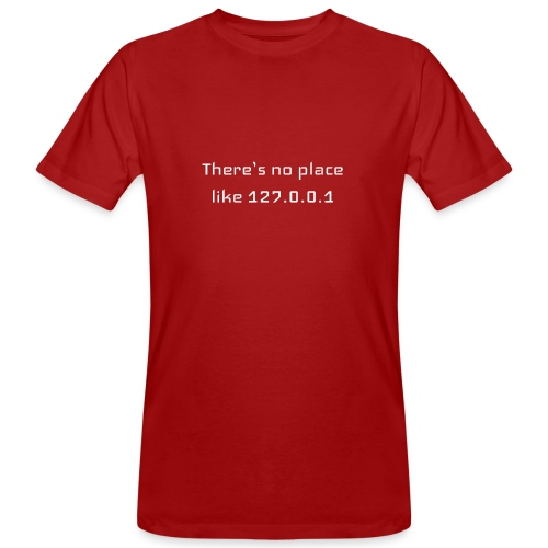 There is no place like127.0.0.1t-shirt - T-shirt bio Homme