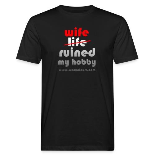 wife ruined my hobby - Men's Organic T-Shirt