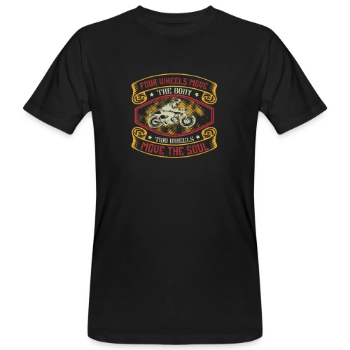 Four wheels move the body two wheels move the soul - Men's Organic T-Shirt