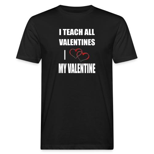 Ich lehre alle Valentines - Ich liebe meine Valen - Männer Bio-T-Shirt