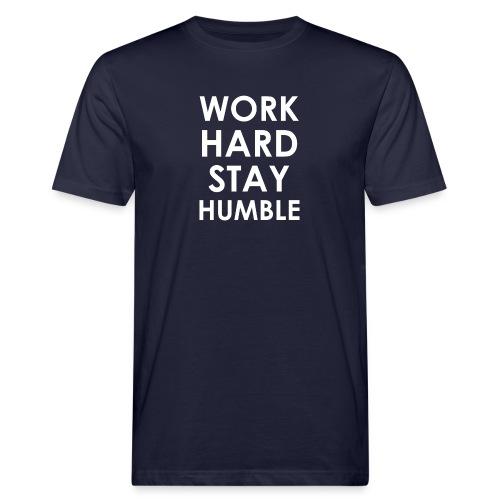 WORK HARD STAY HUMBLE - Männer Bio-T-Shirt