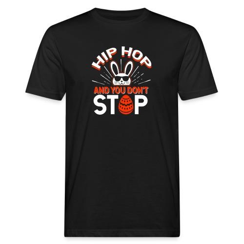 Hip Hop and You Don t Stop - Ostern - Männer Bio-T-Shirt