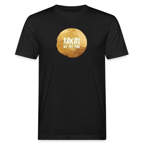 Rakas we are fine - Miesten luonnonmukainen t-paita