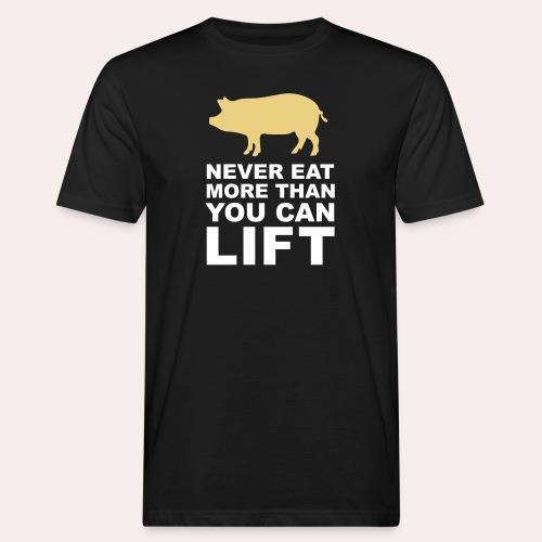 Nunca comas más de lo que puedas levantar - Camiseta ecológica hombre