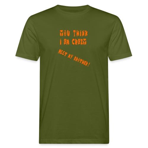 Crazy Brother - Miesten luonnonmukainen t-paita