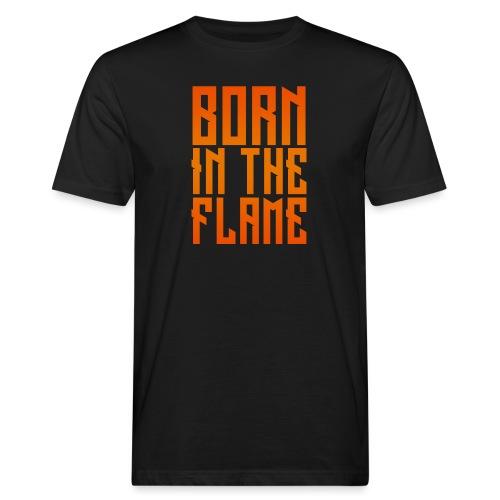 maglietta_born_in_the_flame - T-shirt ecologica da uomo