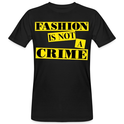 FASHION IS NOT A CRIME - Men's Organic T-Shirt