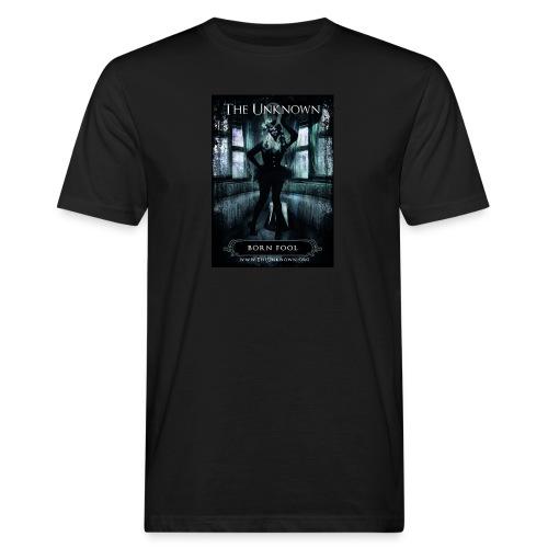 The Unknow - Born fool - Männer Bio-T-Shirt