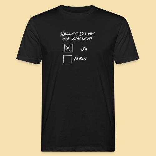 willst du mit mir spielen? - Männer Bio-T-Shirt
