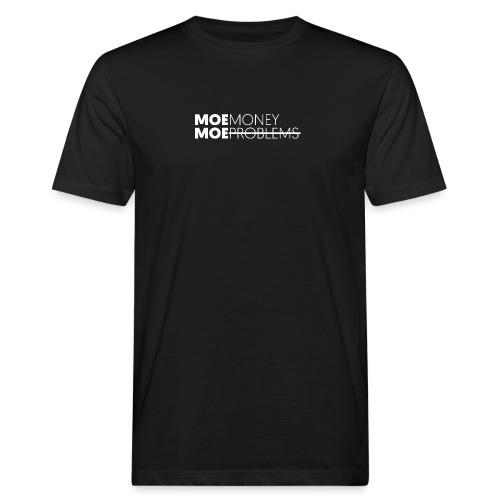 MOEMoneyMoeproblems WHITE - Männer Bio-T-Shirt