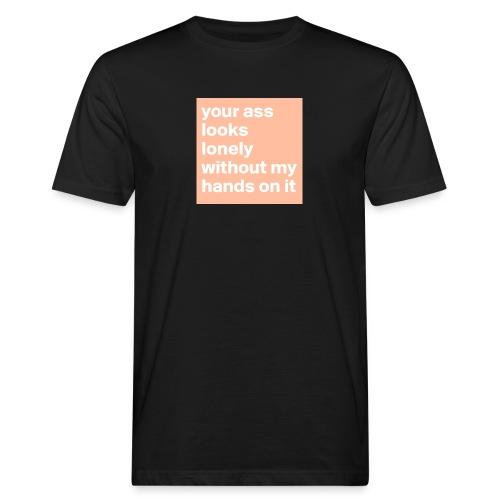 your ass - Mannen Bio-T-shirt