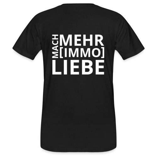 Mach mehr [Immo] Liebe! - Männer Bio-T-Shirt