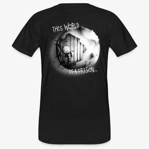 this world is a prison - ONLY ON BLACK/DARK COLORS - Männer Bio-T-Shirt