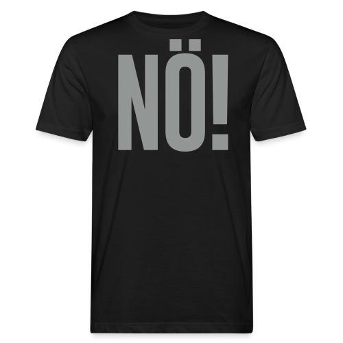 Nö! - Männer Bio-T-Shirt