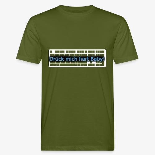 Drück mich hart Baby! [Premium] - Männer Bio-T-Shirt