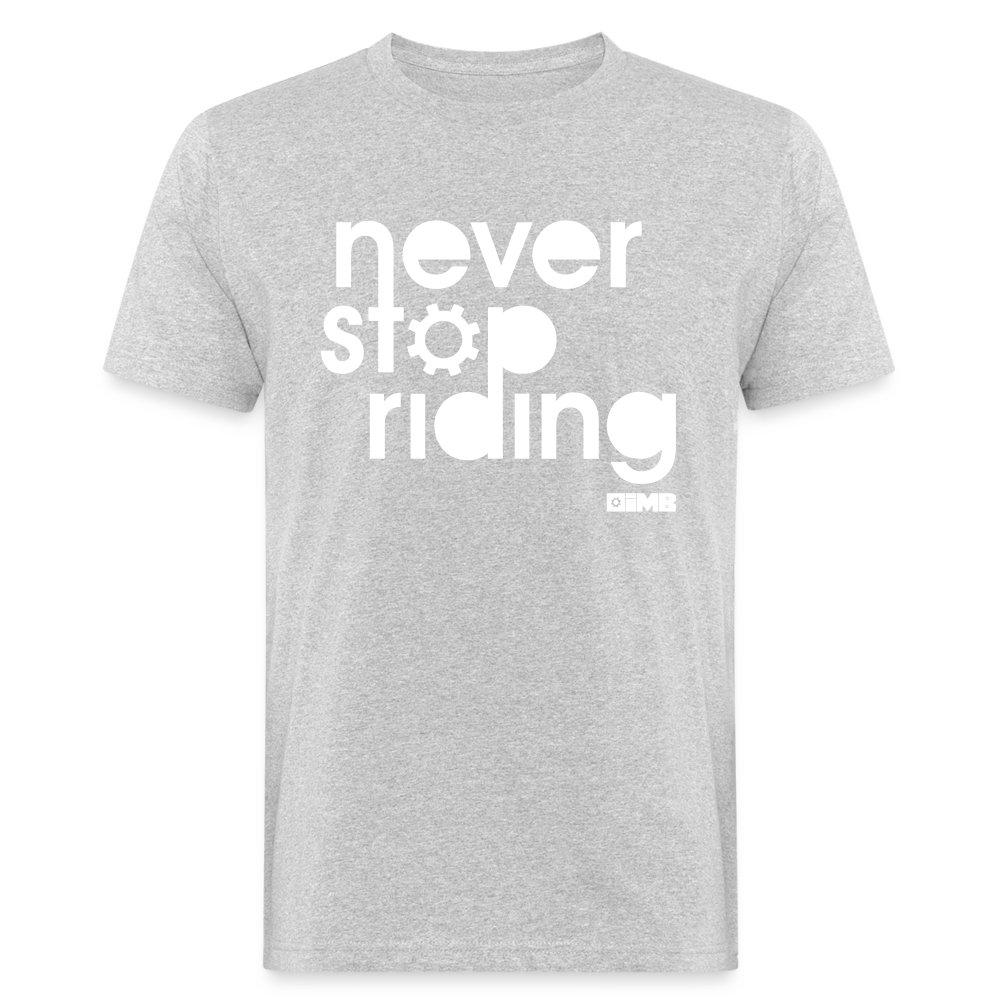 Never Stop Riding - Men's Organic T-Shirt - heather grey