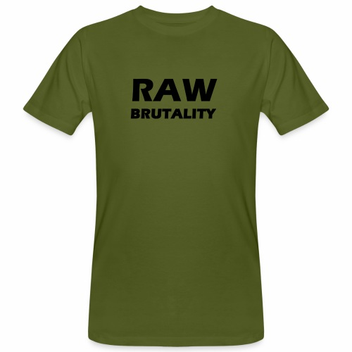Raw Brutality - Männer Bio-T-Shirt