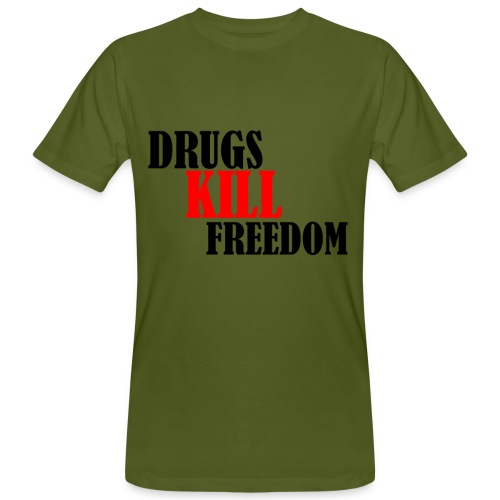 Drugs KILL FREEDOM! - Ekologiczna koszulka męska