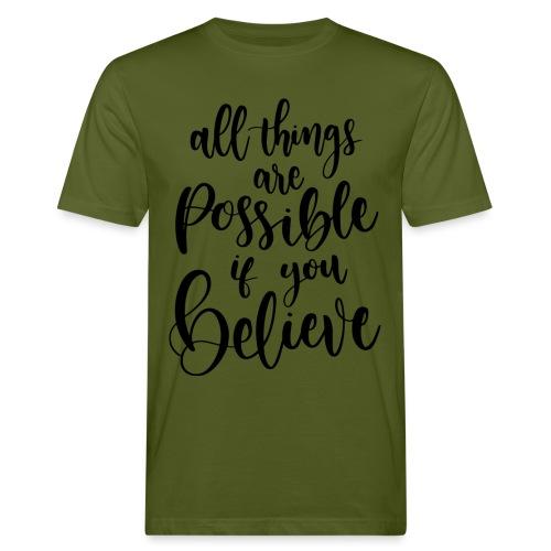 Todas las cosas son posibles si CREES - Camiseta ecológica hombre