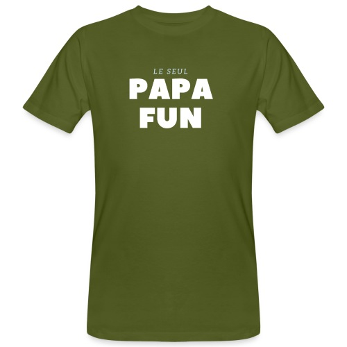 LE SEUL PAPA FUN - T-shirt bio Homme