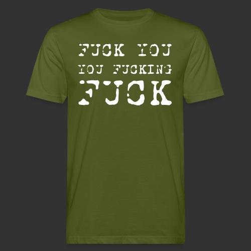 T-shirt, Fuck you... - Ekologisk T-shirt herr