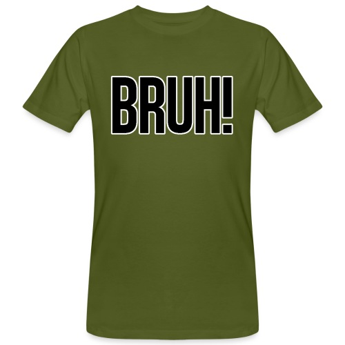 bruh - T-shirt bio Homme