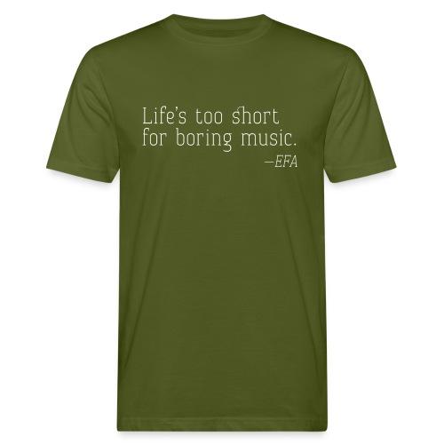 Life's too short - EFA - Männer Bio-T-Shirt