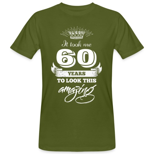 It Took Me 60 Years to Look this Amazing Vintage - Men's Organic T-Shirt