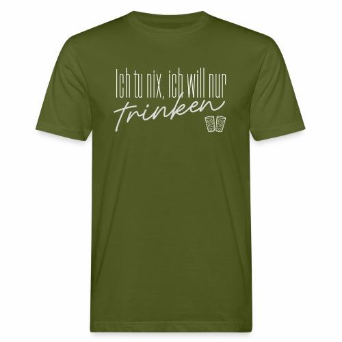 Ich tu nix, ich will nur trinken & Dubbeglas - Männer Bio-T-Shirt