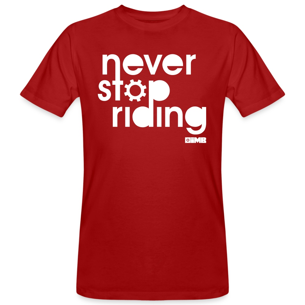 Never Stop Riding - Men's Organic T-Shirt - dark red