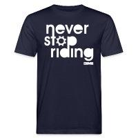 Never Stop Riding - Men's Organic T-Shirt - navy