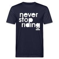 Never Stop Riding - Men's Organic T-Shirt navy