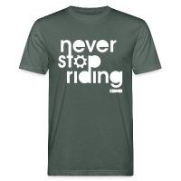 Never Stop Riding - Men's Organic T-Shirt grey-green