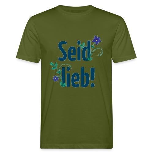 Seid lieb! - Männer Bio-T-Shirt