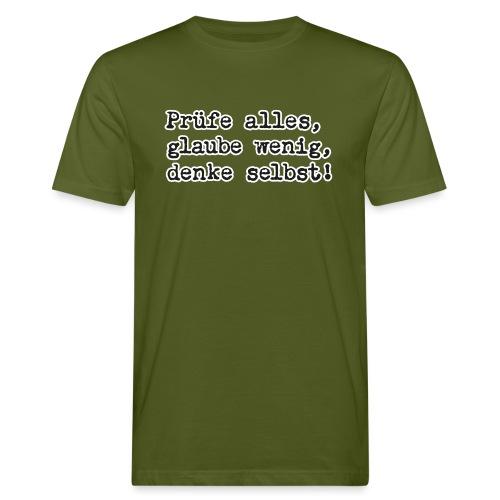 Prüfe alles, glaube wenig, denke … (bunte Shirts) - Männer Bio-T-Shirt