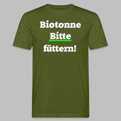 Biotonne - Bitte füttern! - Männer Bio-T-Shirt