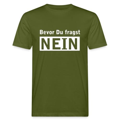 bevor du fragst NEIN - Männer Bio-T-Shirt