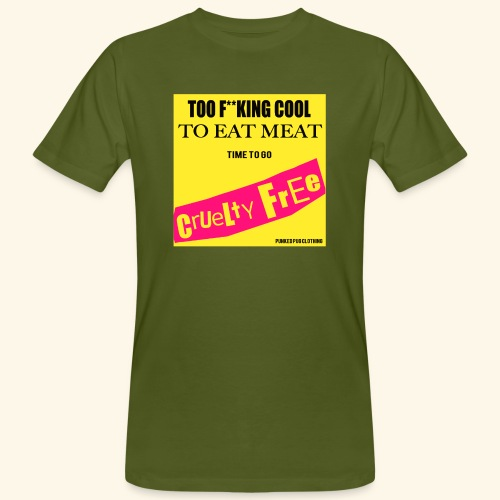 Too Cool To Eat Meat - Men's Organic T-Shirt