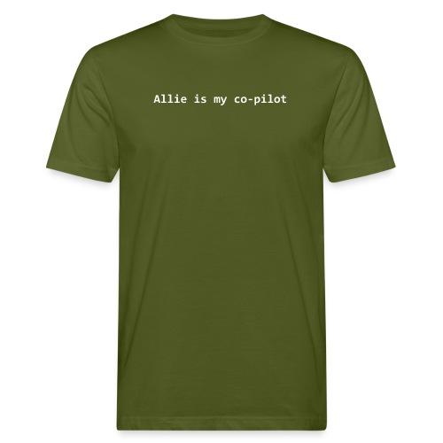 Allie is my co-pilot - Men's Organic T-Shirt