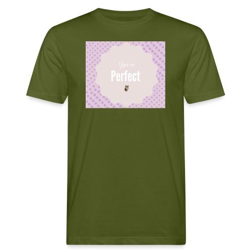 You are perfect - Camiseta ecológica hombre