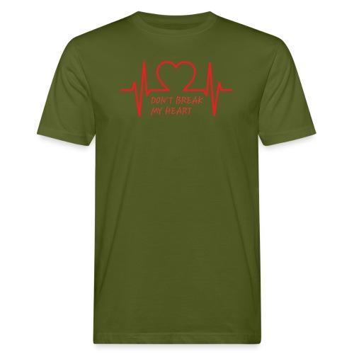 Don't break my heart - Männer Bio-T-Shirt