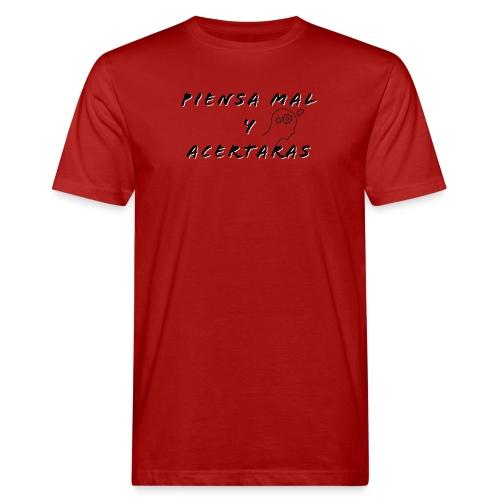 Pensar mal y acertar - Camiseta ecológica hombre
