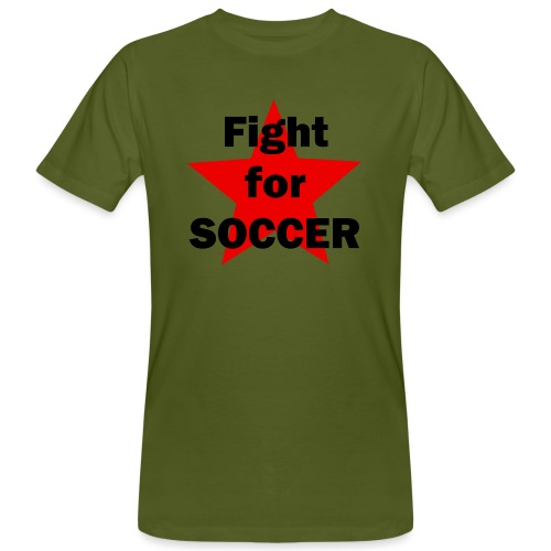 Fight for SOCCER - Männer Bio-T-Shirt