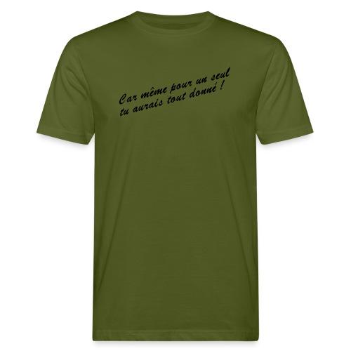 Car même pour un seul - T-shirt bio Homme