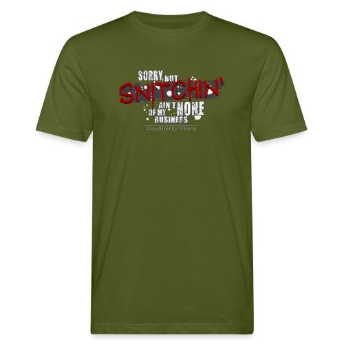 no snitching - Männer Bio-T-Shirt